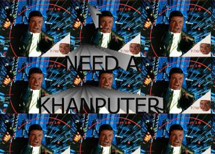 KHANTMND:  I Want To Get Online...I Need A KHANputer!