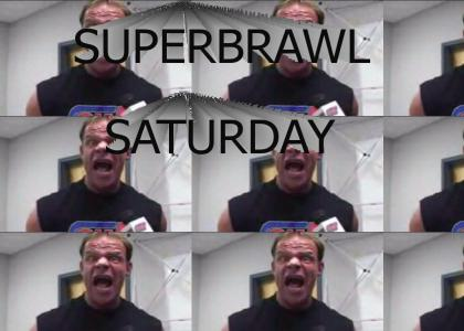 SUPERBRAWL SATURDAY?!?!?!