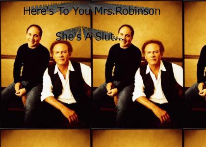 Mrs.Robinson Is A Slut