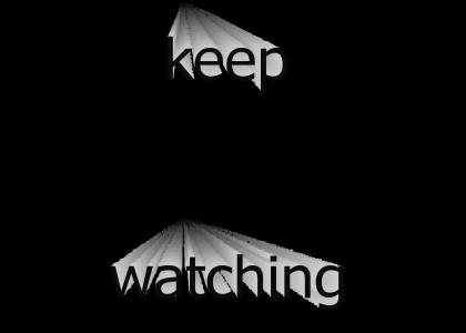 keep watching.