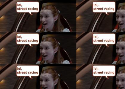 FeelGoodTMND: lol, street racing
