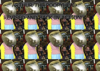 Arthur the Poopyhead! REVISED!!