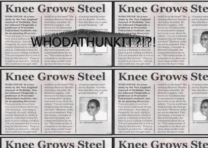Knee grows steel