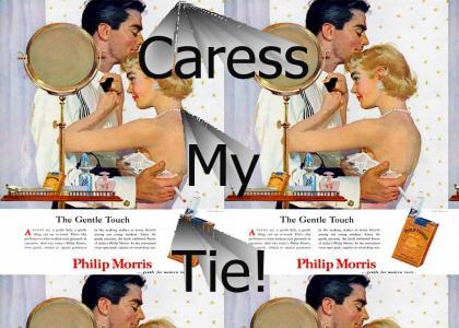 Caress My Tie