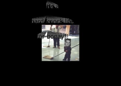 its a hard knock life, for bonay