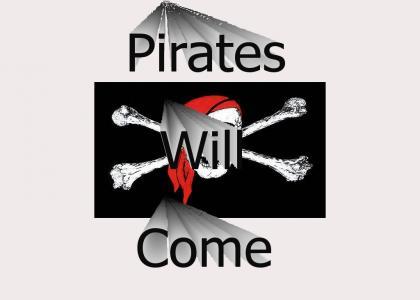 Pirates Will Come