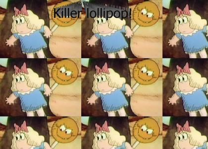 Killer lollipop
