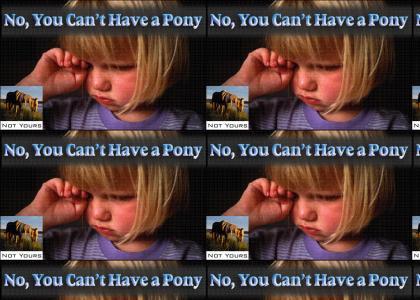 no pony for you