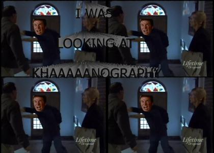 I was looking at KHAAAAANography!