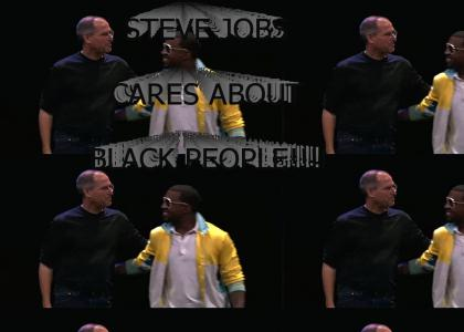 Steve Jobs Cares about BLACK PEOPLE!!!!