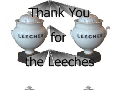 Thank you for the Leeches
