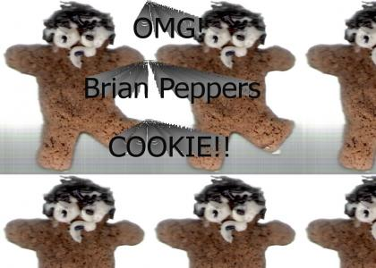 OMG! Brian Peppers COOKIE!!