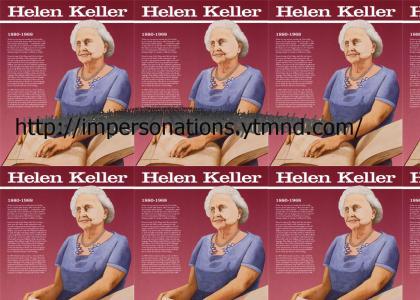 Helen Keller Impersonation (better impersonation)