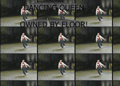 Dancing Queen is OWNED by the floor
