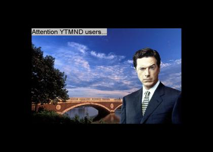 Colbert bridge depends on YTMND!!!