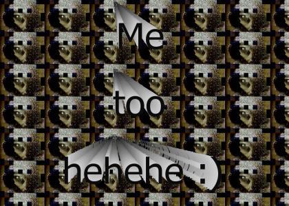 Me too hehehe :)