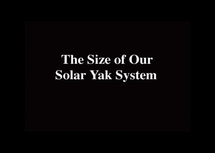 The Size of Our Solar Yak System *REMASTERED*