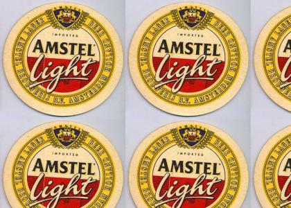 YEAHH OHH AMSTEL LIGHT