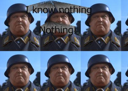 I know nothing, NOTHING!
