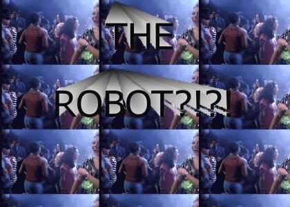 THE ROBOT?!