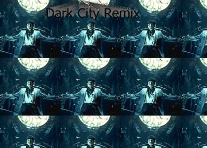 Dark City Remix (wait for music to load. its awesome)