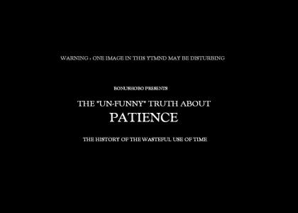 The un-funny truth about Patience (updated)