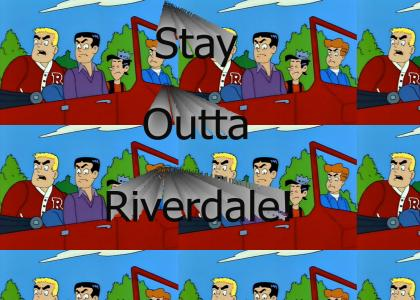 Stay Outta Riverdale!