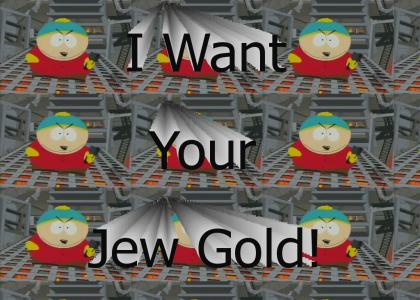 I Want Your Jew Gold