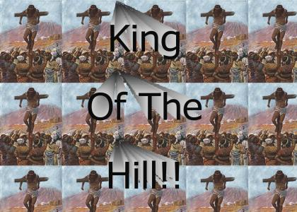 King of the hill!!!