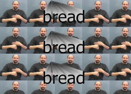 Bread bread bread bread