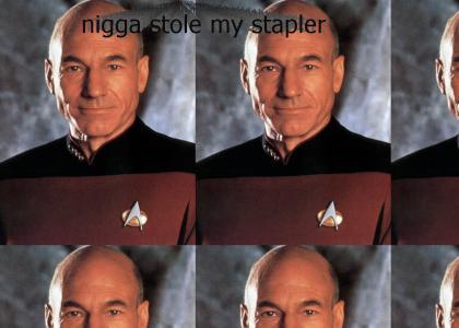 Nigga stole Picard's stapler