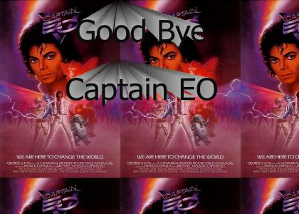 RIP Captain EO (Listen To Whole Thing)