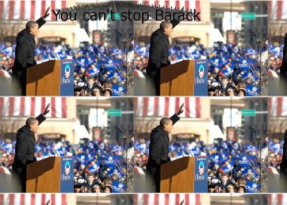 You can't stop Barack