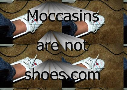Moccasins Are Not Shoes.com