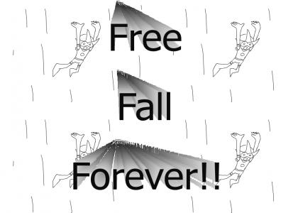 Free Fall Forever!!
