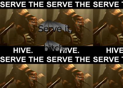 SERVE THE HIVE!