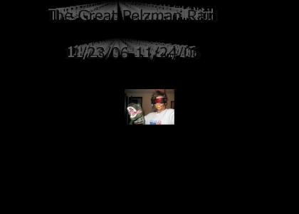 The Great Pelzman Raid