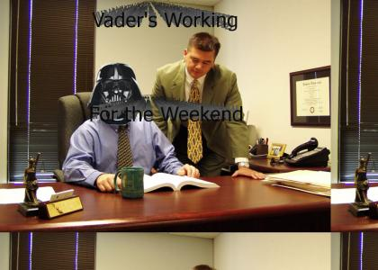 Vader is working for the weekend : Vader Sings Everybody's working for the weekend
