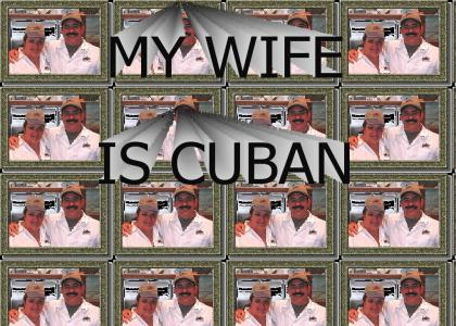 my wife is cuban