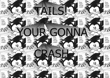 Tails, Watch OUT!!1