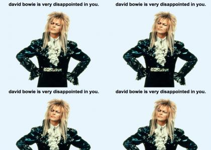 David Bowie Is Very Disappointed In You!