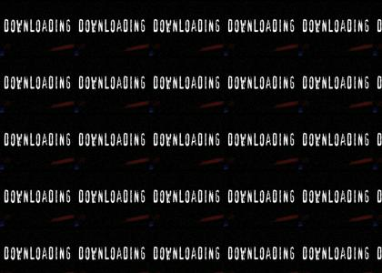 DOWNLOADING IS ILLEGAL!!!!!