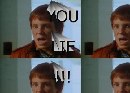YOU LIE!!!