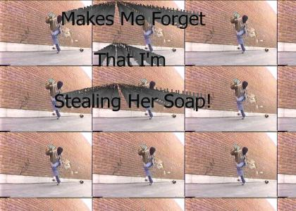 Steal her soap
