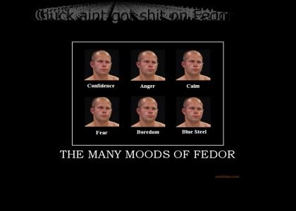 The Many Moods of Fedor