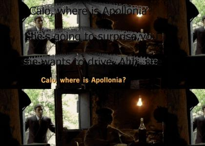 """""""[Calo, where is Apollonia? She's going to surprise you; she wants to drive. Ahh, she'll make a good Amer"""