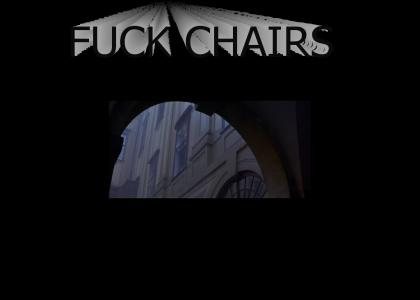 Fuck Chairs