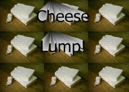 Cheese Lump