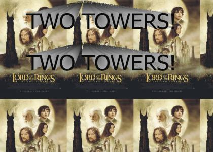 Two Towers! Two Towers!