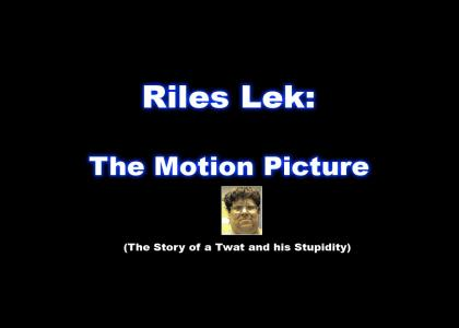 Riles Lek: The Motion Picture